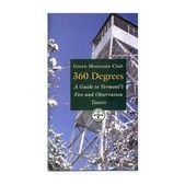 360 Degrees: Guide to VT Fire Towers (GMC)