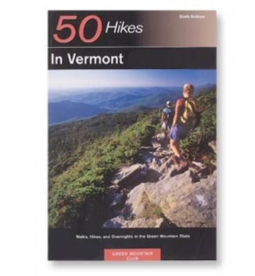 50 Hikes in Vermont - 6th Edition