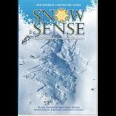 Alaska Mountain Safety Snow Sense: A Guide to Evaluating Snow Avalanche Hazard - 5th Edition