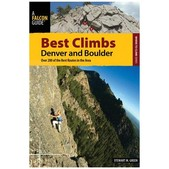 Best Climbs Denver And Boulder: Over 200 Of The Best Routes In The Area
