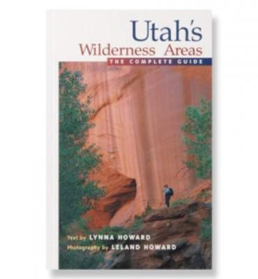 Complete Guide to Utah's Wilderness Areas