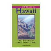 Day Hikes in Hawaii: 90 Great Hikes