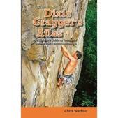 Dixie Cragger's Atlas (Climber's Guides to TN, AL, GA, and T-Wall)