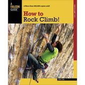 Falcon Guides Falcon Guides How to Rock Climb: Sport Climbing