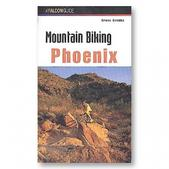 FalconGuides Mountain Biking: Phoenix - A Falcon Guide