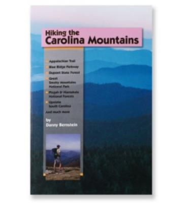 Hiking the Carolina Mountains: 57 Great Day Hikes in North and South Carolina