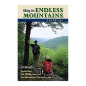 Hiking the Endless Mountains: Exploring the Wilderness of Northeastern Pennsylvania Guide Book