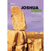 Joshua Tree Rock Climbing and Bouldering Guidebook 2nd Edition