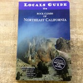 Locals Guide To Rock Climbs Of Northeast California