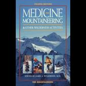 Medicine for Mountaineering: And Other Wilderness Activitites 9781594850769