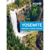 Moon Yosemite, Sequoia, and King's Canyon Guide Book