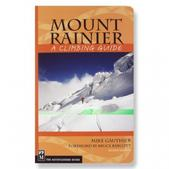 Mount Rainier: A Climbing Guide - 2nd Edition
