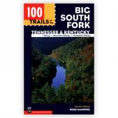 Mountaineers Books 100 Trails of the Big South Fork - Tennessee and Kentucky - Fourth Edition