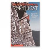 MOUNTAINEERS BOOKS Selected Climbs in the Northeast - Rock, Alpine and Ice Routes
