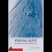 Mountaineers Books Staying Alive in Avalanche Terrain - 2nd Edtion