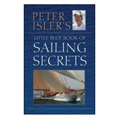 Paradise Cay Peter Isler's Little Blue Book Of Sailing Secrets