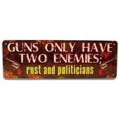 "River's Edge Guns Have Two Enemies Tin Sign 10.5""X3.5"" 1408"