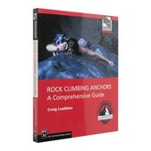 Rock Climbing Anchors: A Comprehensive Guide Book
