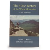 SMITH AND DICKERMAN The 4000-Footers of the White Mountains: A G