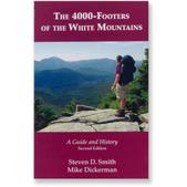 The 4,000-Footers of the White Mountains: A Guide and History - 2nd Edition