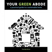 The Mountaineers - Your Green Abode: A Practicle Guide to a Sustainable Home