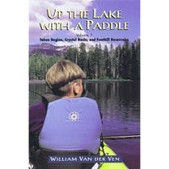 Up the Lake With a Paddle - Lake Tahoe and the Tahoe Sierra