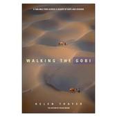 Walking the Gobi: 16,000 Mile Trek Across a Desert of Hope and Despair