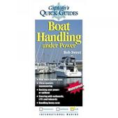 West Marine Captain's Quick Guides: Boat Handling Under Power